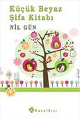 Küçük Beyaz Şifa Kitabı: Bütünsel Kinesiyoloji Sağlık Rehberi