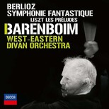 Berlioz: Symphonie Fantastique, Liszt: Les Preludes [West-Eastern Divan Orchestra]