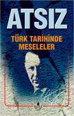 Türk Tarihinde Meseleler Bütün Eserleri 7