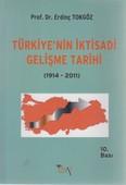 Türkiye'nin İktisadi Gelişme Tarihi(1914- 2011)