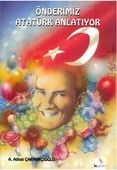 Önderimiz Atatürk Anlatıyor
