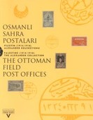 Osmanlı Sahra PostalarıFilistin (1914-1918) Alexander KoleksiyonuThe Ottoman Field Post Office