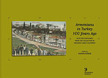 Armenians in Turkey 100 Years AgoWith the Postcards from the Collection of Orlando Carlo Calumeno
