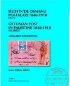 Filistin'de Osmanlı Postaları 1840-1918Cilt 2 KudüsOttoman Post In Palestine 1840 , 1918Volume