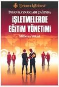 İnsan Kaynakları Çağında İşletmelerde Eğitim Yönetimi