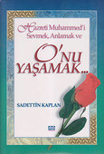 Hazreti Muhammed'i Sevmek, Anlamak ve O'nu Yaşamak