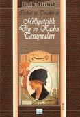 İttihat ve Terakki'de Milliyetçilik Din ve Kadın Tartışmaları (2. Cilt)