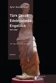 Türk Çocuk Edebiyatında Engellilik 1969 - 2009