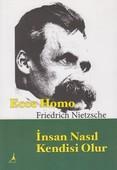 Ecce Homo İnsan Nasıl Kendisi Olur