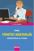 Temel Yönetici Asistanlığı Sekreterlik El Kitabı