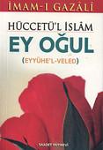 Hüccetü'l İslam Ey Oğul (Cep Boy)