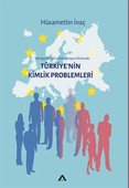 Türkiye'nin Kimlik ProblemleriAvrupa Birliği'ne Entegrasyon Sürecinde
