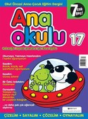 Anaokulu Sayı: 17 Anne - Çocuk Eğitim Dergisi