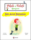 Pikolo ile Felsefe Öğreniyorum - Ben Artık Büyüdüm!