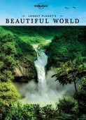 Lonely Planet's Beautiful World: Sublime Photography of the World's Most Magnificent Spectacles (Lon