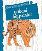 Yabani Hayvanlar - Küçük Kaşifin Boyama Kitabı Serisi 2