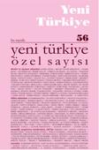Yeni Türkiye Sayı: 56 - Yeni Türkiye Özel Sayısı