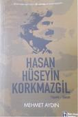 Hasan Hüseyin Korkmazgil - Yaşamı-Sanatı