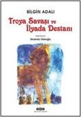 Troya Savaşı ve İlyada Destanı