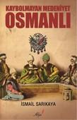 Kaybolmayan Medeniyet Osmanlı