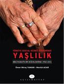 Türkiye Sosyal Hizmet Birikiminde Yaşlılık