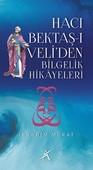 Hacı Bektaş-ı Veli'den Bilgelik Hikayeleri