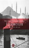 Dini, Tarihi, İdeolojik Boyutlarıyla İslamcılık