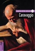Sanatın Büyük Ustaları 3 - Caravaggio
