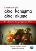 Kekemelik İçin Akıcı Konuşma Akıcı Okuma - Dil ve Konuşma Terapisi Egzersiz Kitabı