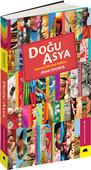 Doğu Asya - Alternatif Bir Gezi Rehberi