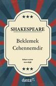Shakespeare - Beklemek Cehennemdir