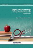 Sağlık Okuryazarlığı: Türkiye Resmin Neresinde? Ne Yapmalı?