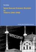 İnsan Hakları Evrensel Bildirgesi ve Türkiye 1945 - 1948