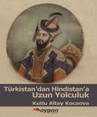 Türkistan'dan Hindistan'a Uzun Yolculuk