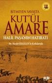 Bitmeyen Savaşta Kut'ül Amare Halil Paşanın Hatıratı