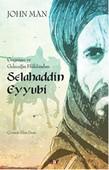 Geçmişin ve Geleceğin Hükümdarı Selahaddin Eyyubi
