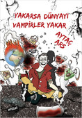 Yakarsa Dünyayı Vampirler Yakar