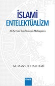 İslami Entelektüalizm - Ali Şeriati'den Mustafa Melikyan'a