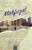 Mahfuzat - İslam Coğrafyasında Seyahat Notları 1