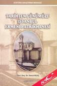 Tarihten Günümüze İstanbul Ermeni Patrikhanesi