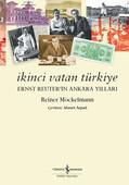 İkinci Vatan Türkiye-Ernst Reuter'in Ankara Yılları
