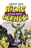 Hicaz Cephesi Son Kale Medine-Cepheden Cepheye-5