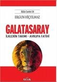 Galatasaray - İlklerin Takımı - Avrupa Fatihi