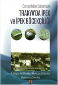 Osmanlı'dan Günümüze Trakya'da İpek ve İpek Böcekçiliği