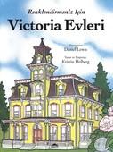 Victoria Evleri - Renklendirmeniz İçin