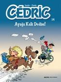 Cedric 14-Ayağa Kalk Dedim!