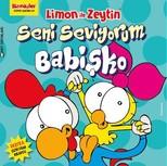 Limon ile Zeytin-Seni Seviyorum Babişko