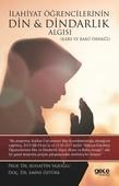 İlahiyat Öğrencilerinin Din ve Dindarlık Algısı