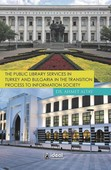 The Public Library Services İn Turkey And Bulgaria İn The Transition Process To İnformation Society