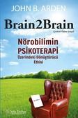 Brain 2 Brain-Nörobilimin Psikoterapi Üzerindeki Dönüştürücü Etkisi